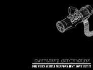 gatling-shotgun
